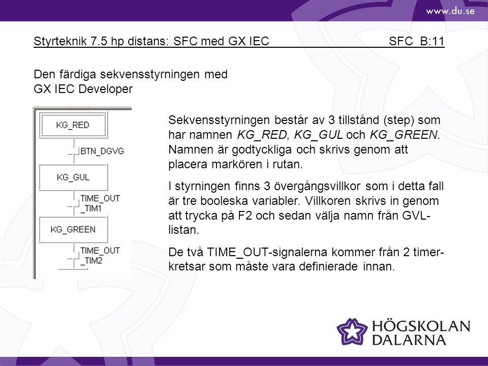 Styrteknik 7.5 hp distans: SFC med GX IEC SFC_B:11 Den färdiga sekvensstyrningen med GX IEC Developer Sekvensstyrningen består av 3 tillstånd (step) s