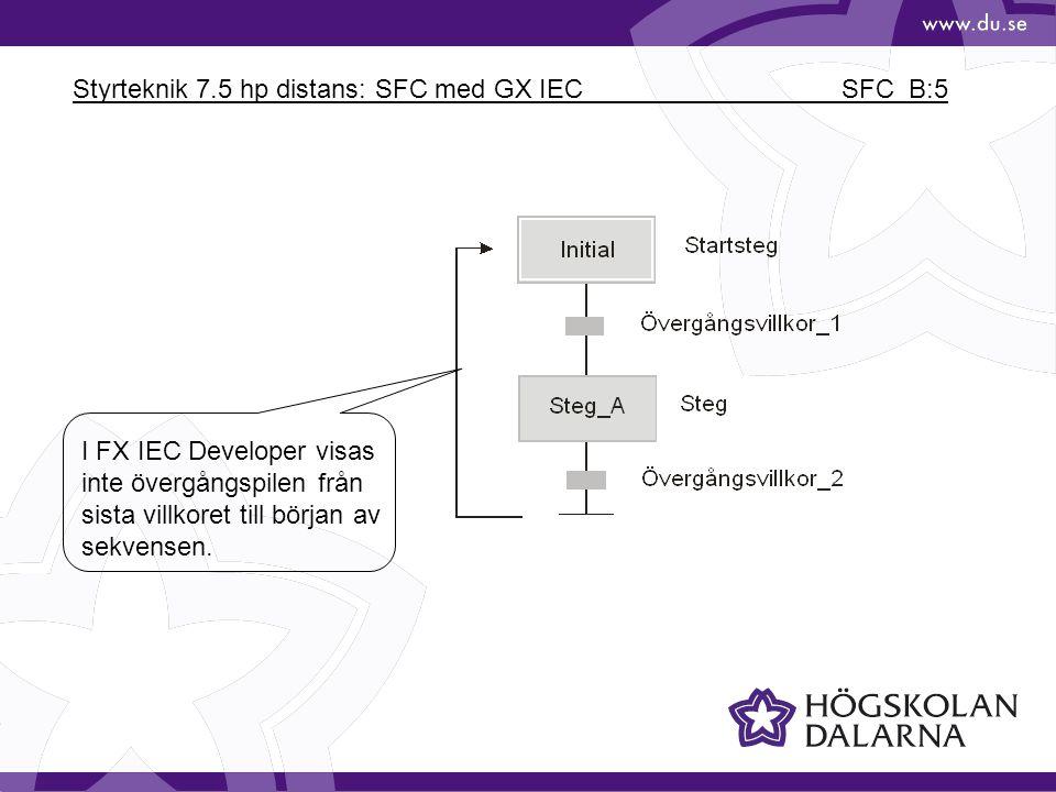 Styrteknik 7.5 hp distans: SFC med GX IEC SFC_B:5 I FX IEC Developer visas inte övergångspilen från sista villkoret till början av sekvensen.