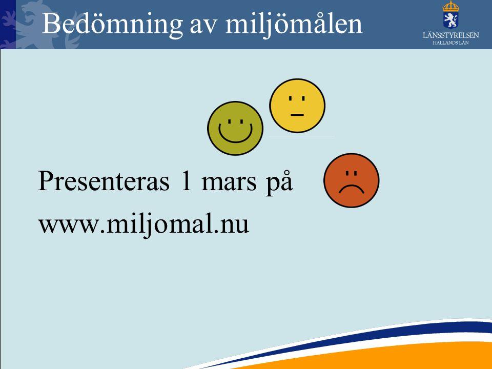Bedömning av miljömålen Presenteras 1 mars på www.miljomal.nu