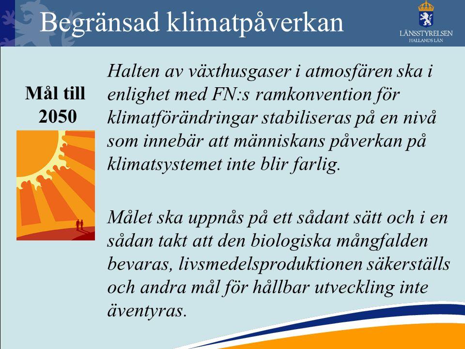 Begränsad klimatpåverkan Halten av växthusgaser i atmosfären ska i enlighet med FN:s ramkonvention för klimatförändringar stabiliseras på en nivå som