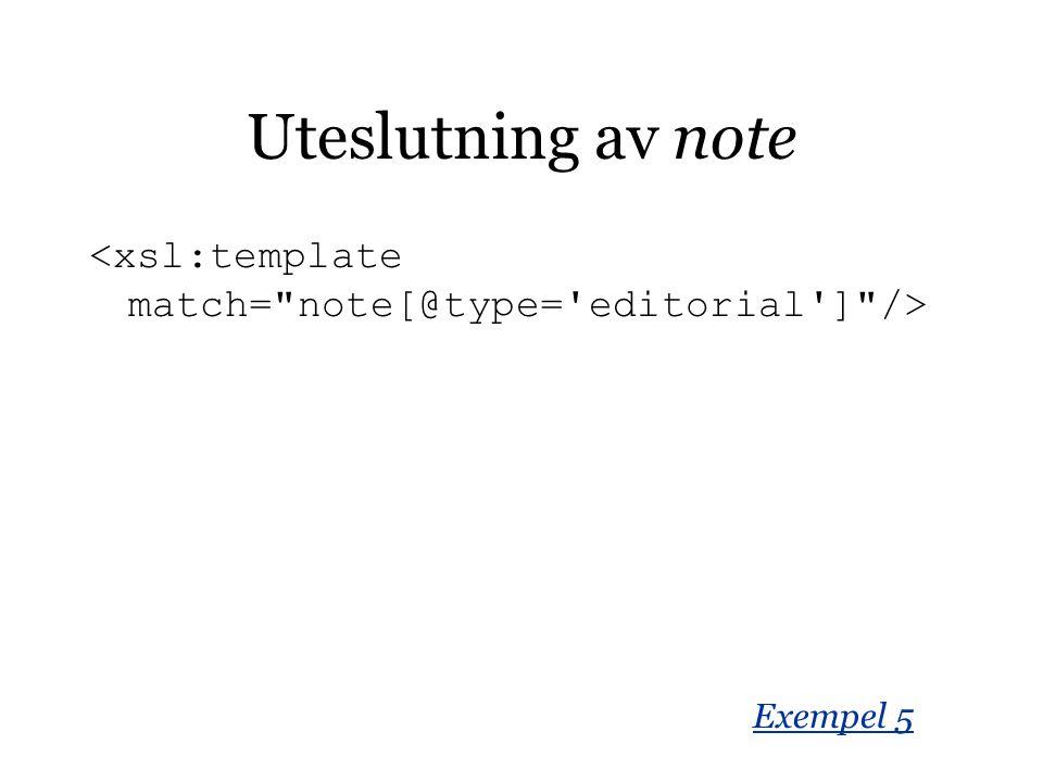Uteslutning av note Exempel 5