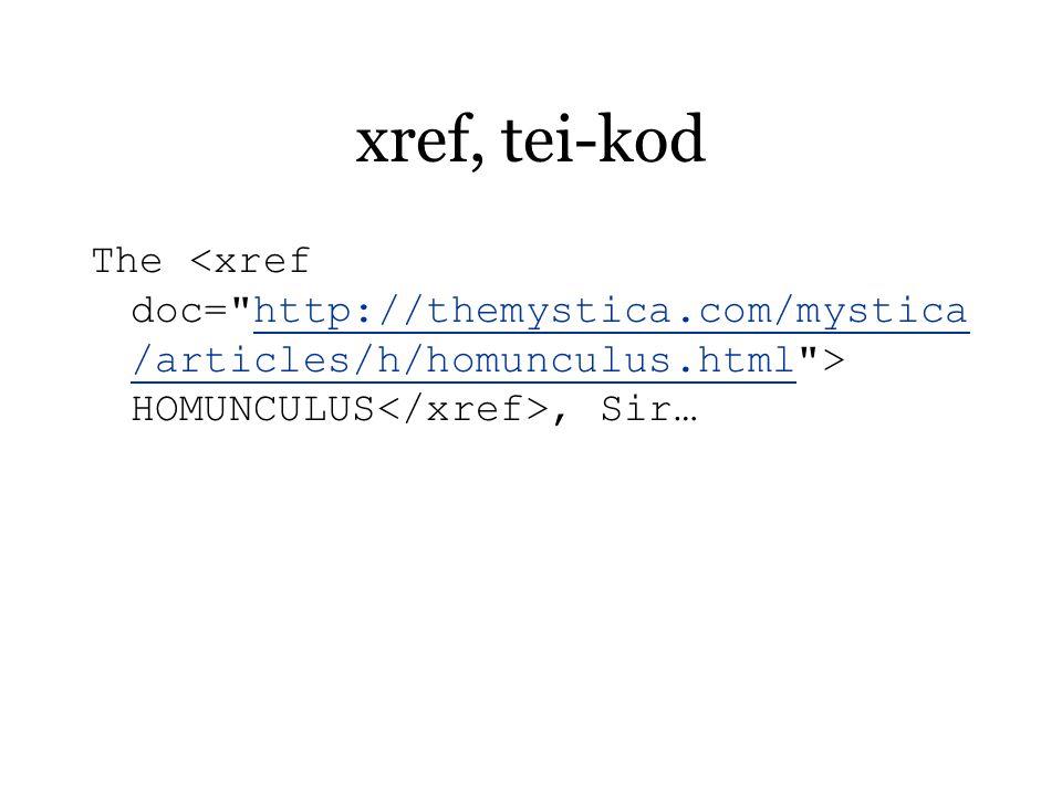 xref, tei-kod The HOMUNCULUS, Sir…http://themystica.com/mystica /articles/h/homunculus.html
