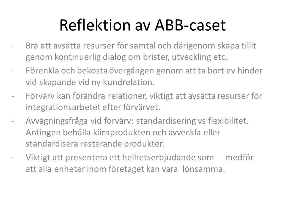 Reflektion av ABB-caset -Bra att avsätta resurser för samtal och därigenom skapa tillit genom kontinuerlig dialog om brister, utveckling etc.