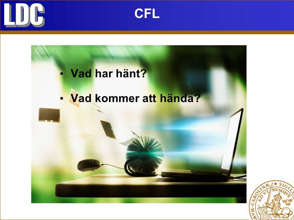 Vad har hänt Vad kommer att hända CFL