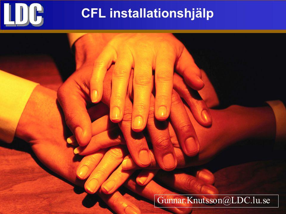 CFL installationshjälp Gunnar.Knutsson@LDC.lu.se