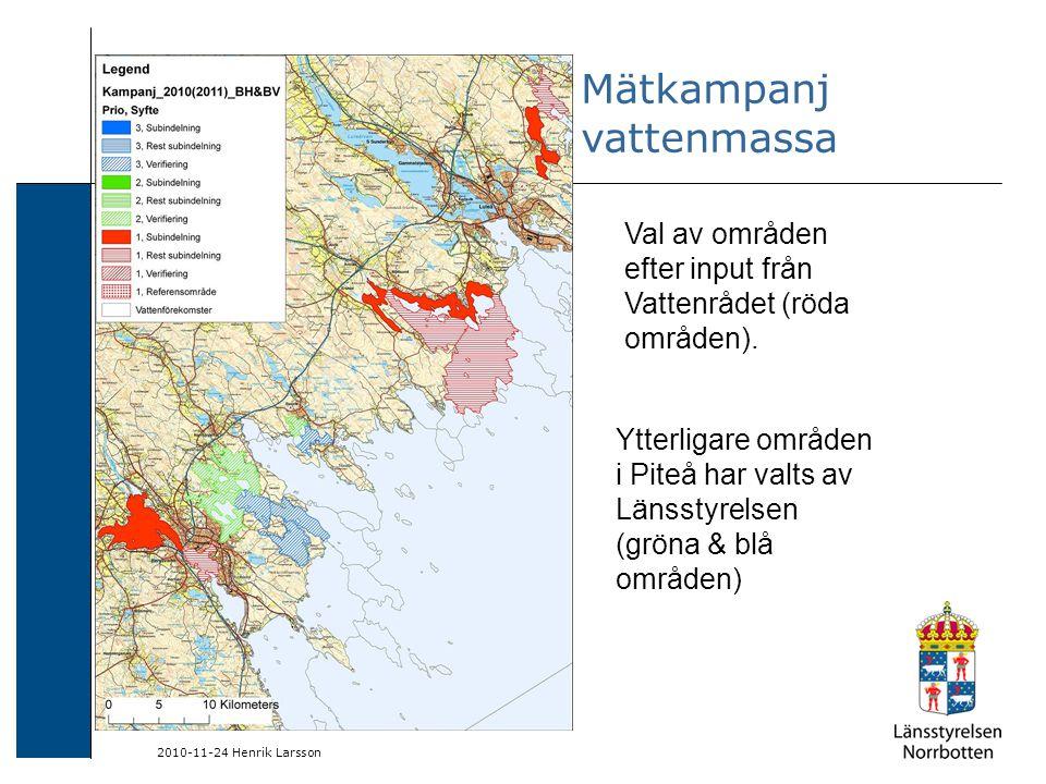 2010-11-24 Henrik Larsson Mätkampanj vattenmassa Val av områden efter input från Vattenrådet (röda områden).