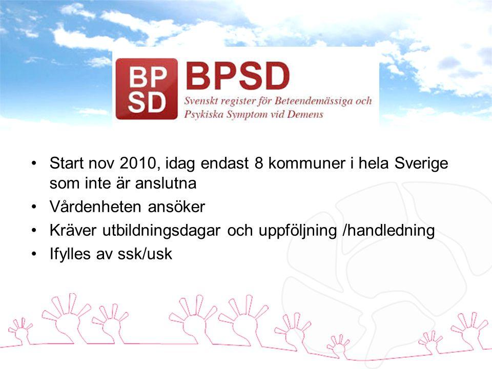 Start nov 2010, idag endast 8 kommuner i hela Sverige som inte är anslutna Vårdenheten ansöker Kräver utbildningsdagar och uppföljning /handledning Ifylles av ssk/usk