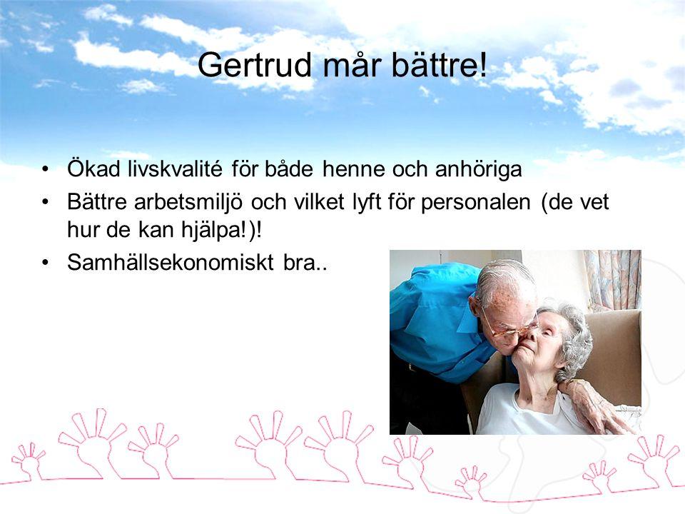 Gertrud mår bättre.