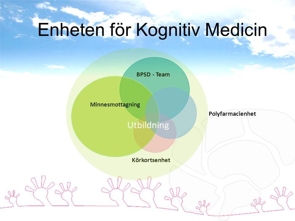 BPSD - Team Körkortsenhet Minnesmottagning Polyfarmacienhet Enheten för Kognitiv Medicin Utbildning