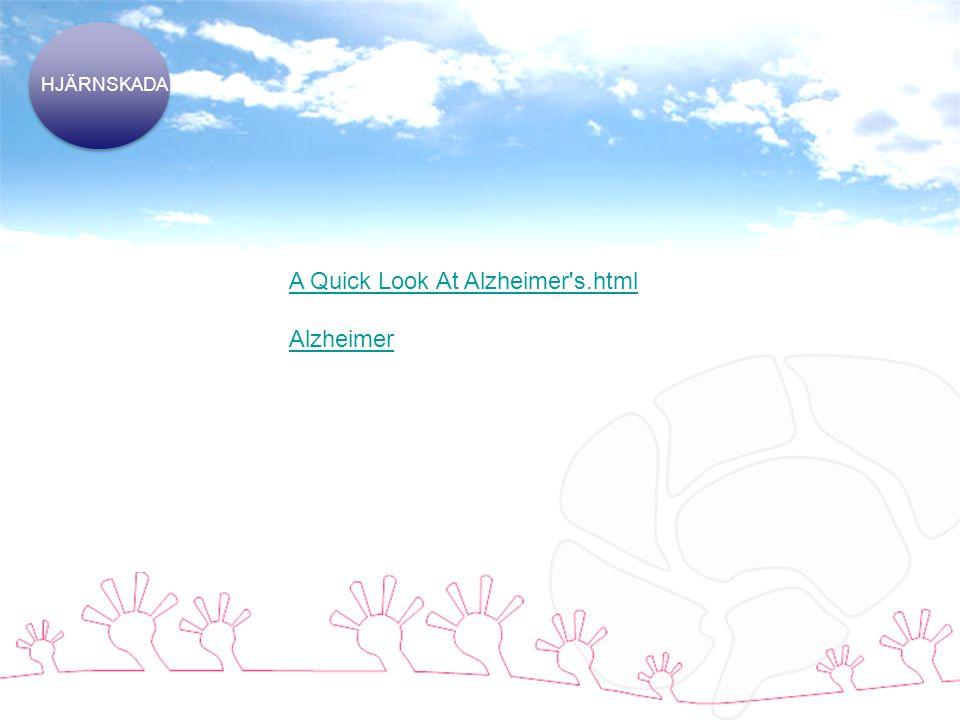 A Quick Look At Alzheimer s.html Alzheimer HJÄRNSKADA