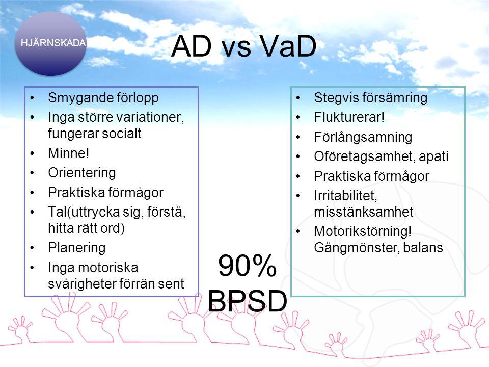 AD vs VaD Smygande förlopp Inga större variationer, fungerar socialt Minne.
