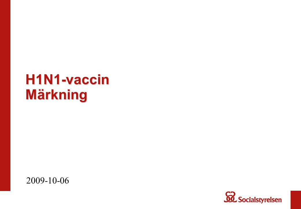H1N1-vaccin Märkning 2009-10-06