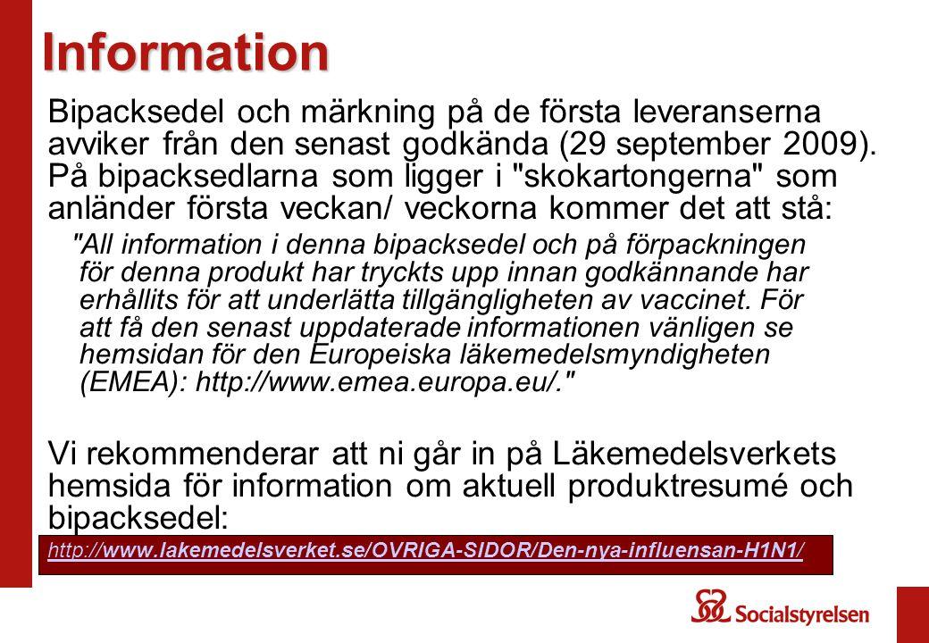 Märkning på skokartong Skillnader i märkning för de första leveranserna Skokartongen (med etikett på svenska med varunamnet Pandemrix) Godkänd textPå första leveranserna Antigen: A/California/7/2009 (H1N1)v-liknande stam (X-179A) A/California/7/2009 (H1N1)v-liknande virus Hänvisar till antigen och adjuvans Hänvisar till Injektionsflaska A och Injektionsflaska B