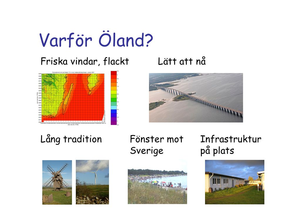 Varför Öland.