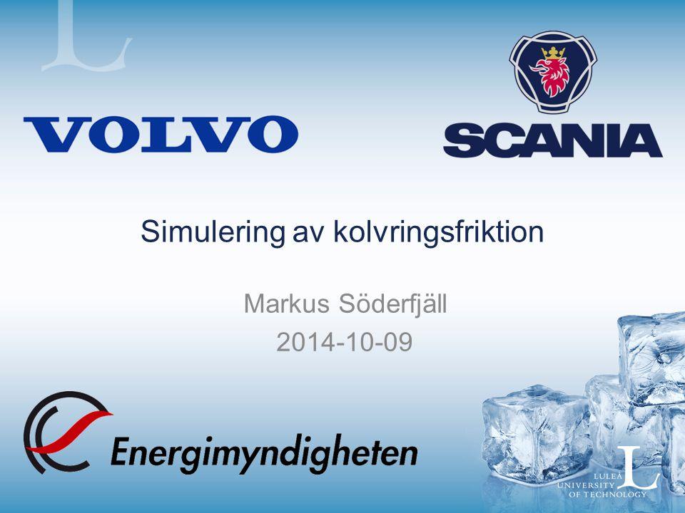Simulering av kolvringsfriktion Markus Söderfjäll 2014-10-09