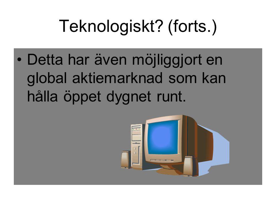 Teknologiskt.