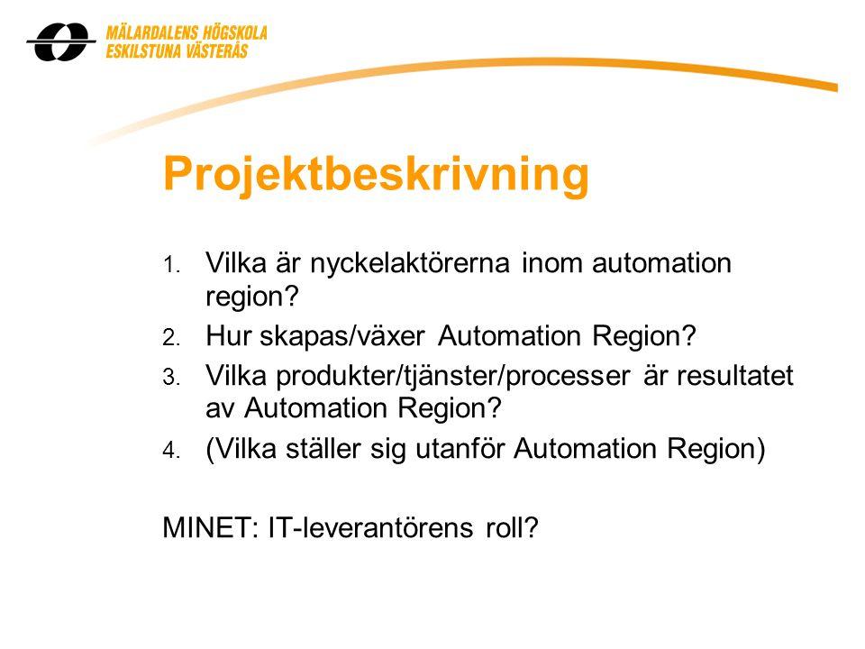 Projektbeskrivning 1. Vilka är nyckelaktörerna inom automation region.