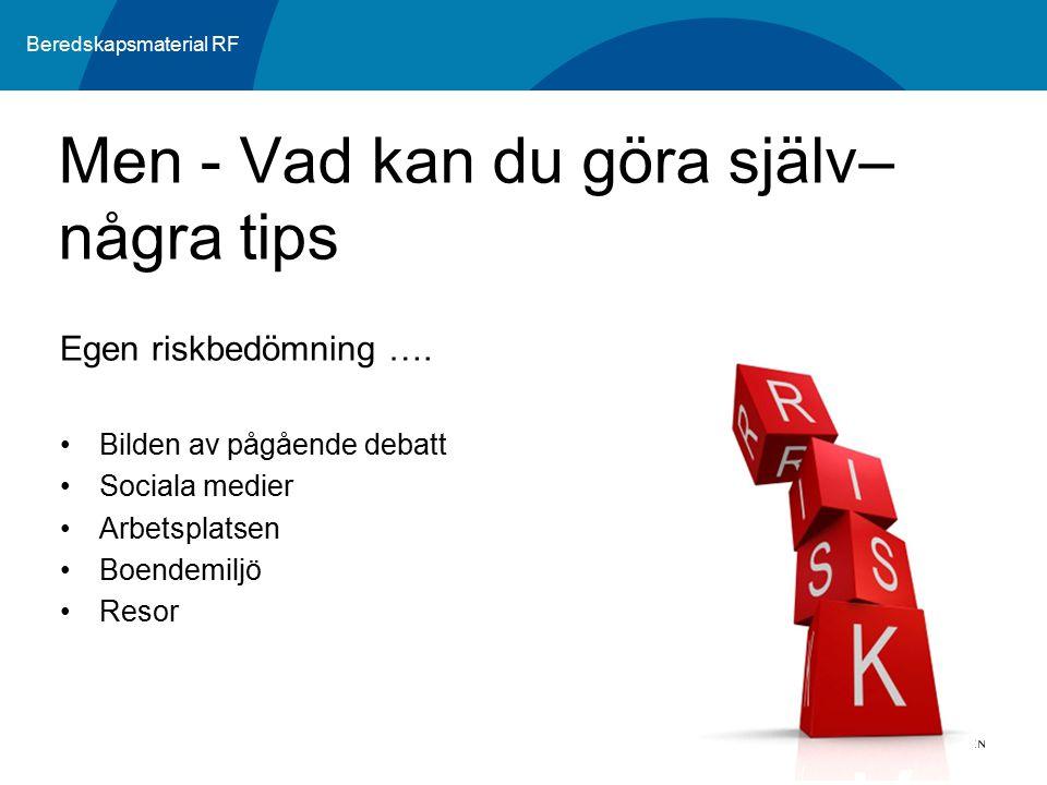 Beredskapsmaterial RF Egen riskbedömning ….