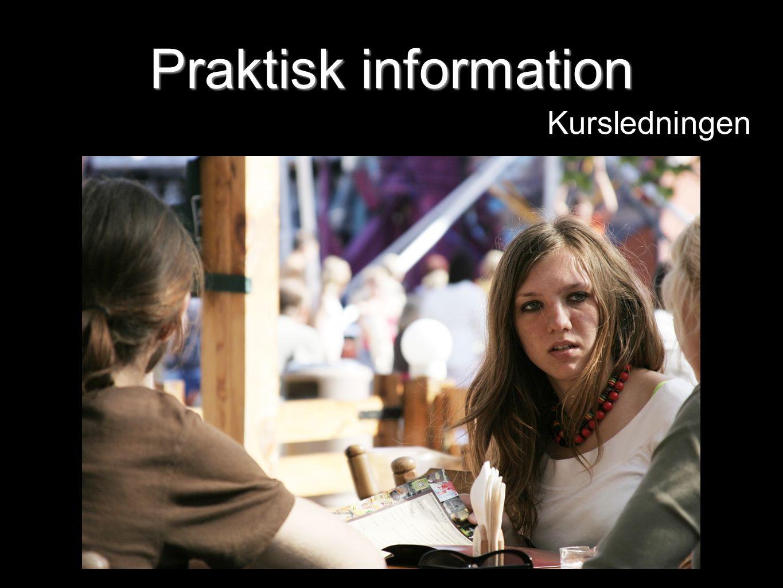 Praktisk information Kursledningen