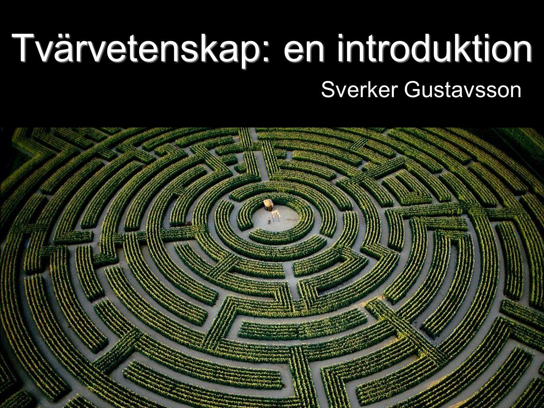 Tvärvetenskap: en introduktion Sverker Gustavsson