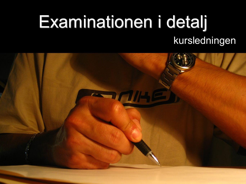 Examinationen i detalj kursledningen