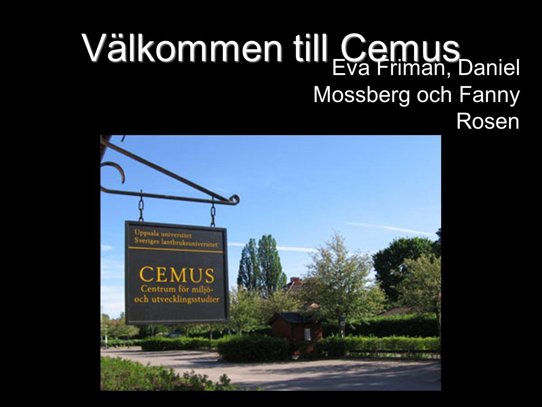 Välkommen till Cemus Eva Friman, Daniel Mossberg och Fanny Rosen