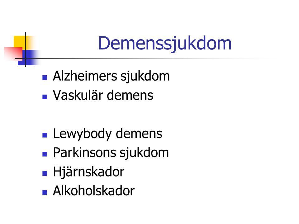 Alzheimers sjukdom Vaskulär demens Lewybody demens Parkinsons sjukdom Hjärnskador Alkoholskador