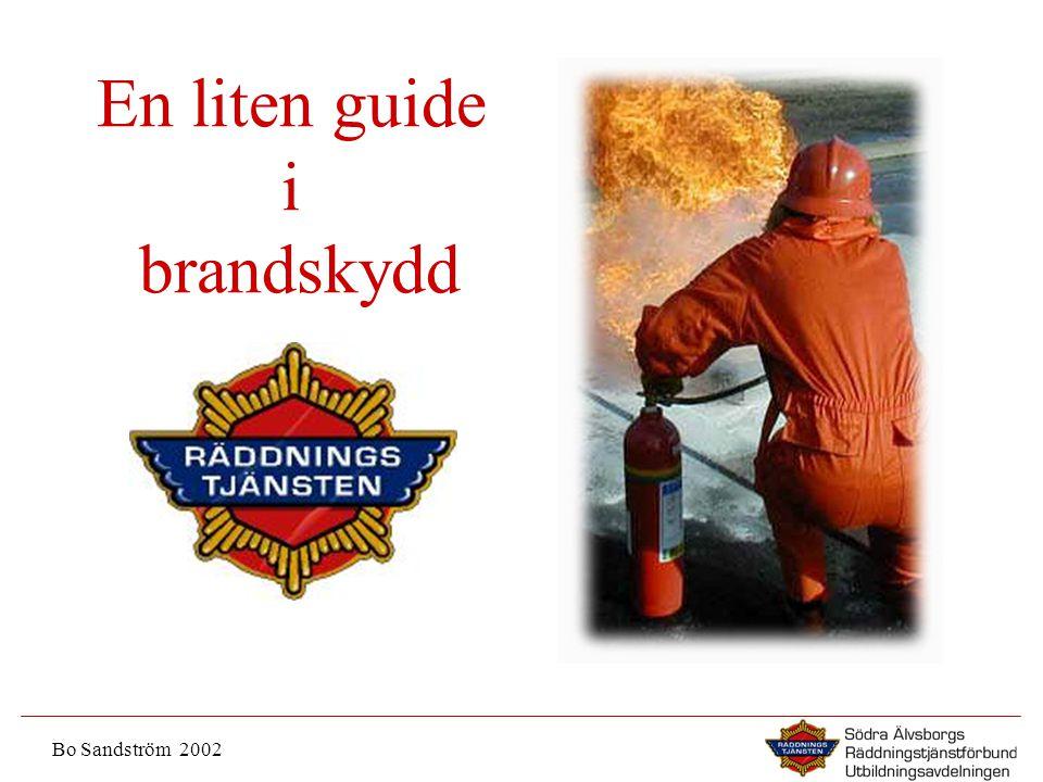 En liten guide i brandskydd Bo Sandström 2002