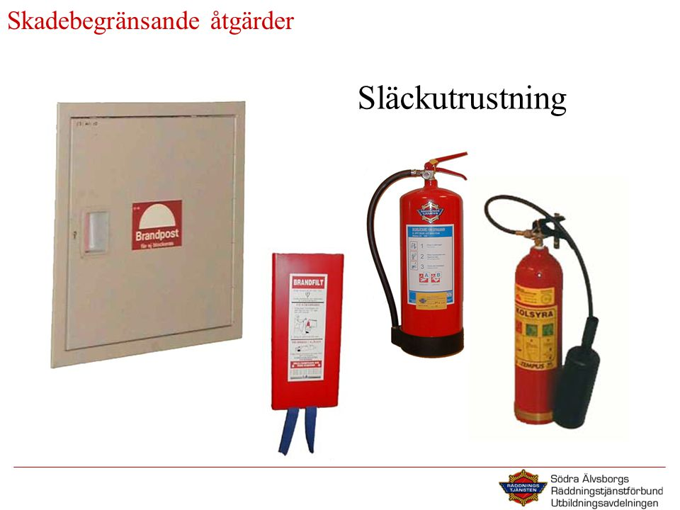 Skadebegränsande åtgärder Släckutrustning