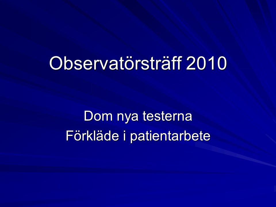 Observatörsträff 2010 Dom nya testerna Förkläde i patientarbete