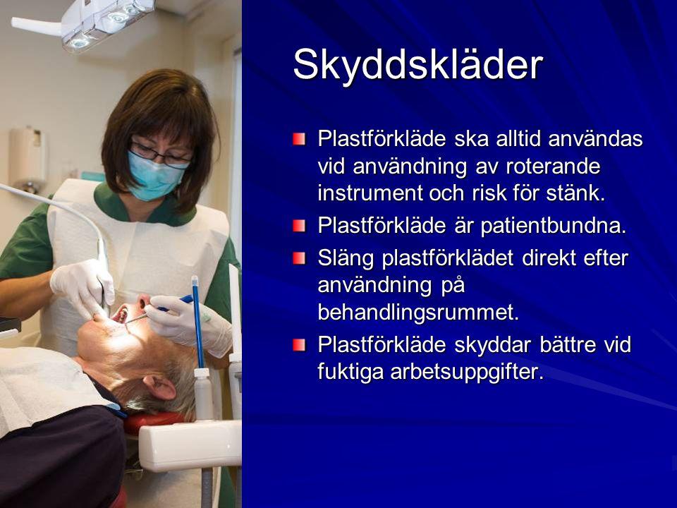 Skyddskläder Plastförkläde ska alltid användas vid användning av roterande instrument och risk för stänk. Plastförkläde är patientbundna. Släng plastf