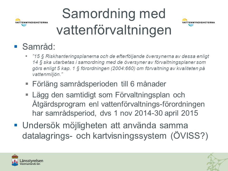 Samordning med vattenförvaltningen  Samråd:  15 § Riskhanteringsplanerna och de efterföljande översynerna av dessa enligt 14 § ska utarbetas i samordning med de översyner av förvaltningsplaner som görs enligt 5 kap.