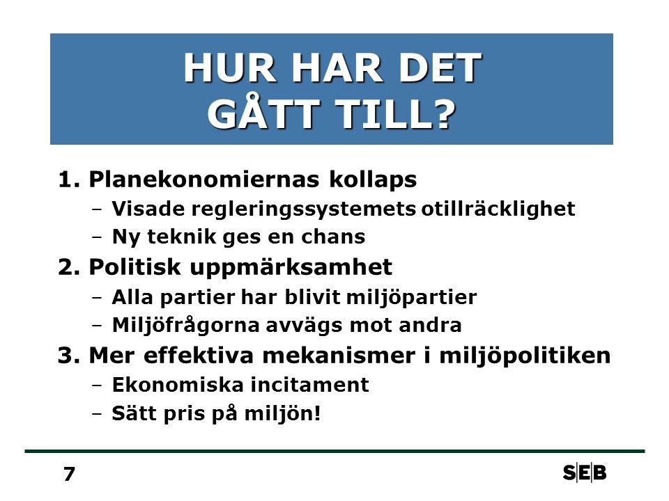 7 HUR HAR DET GÅTT TILL. 1.