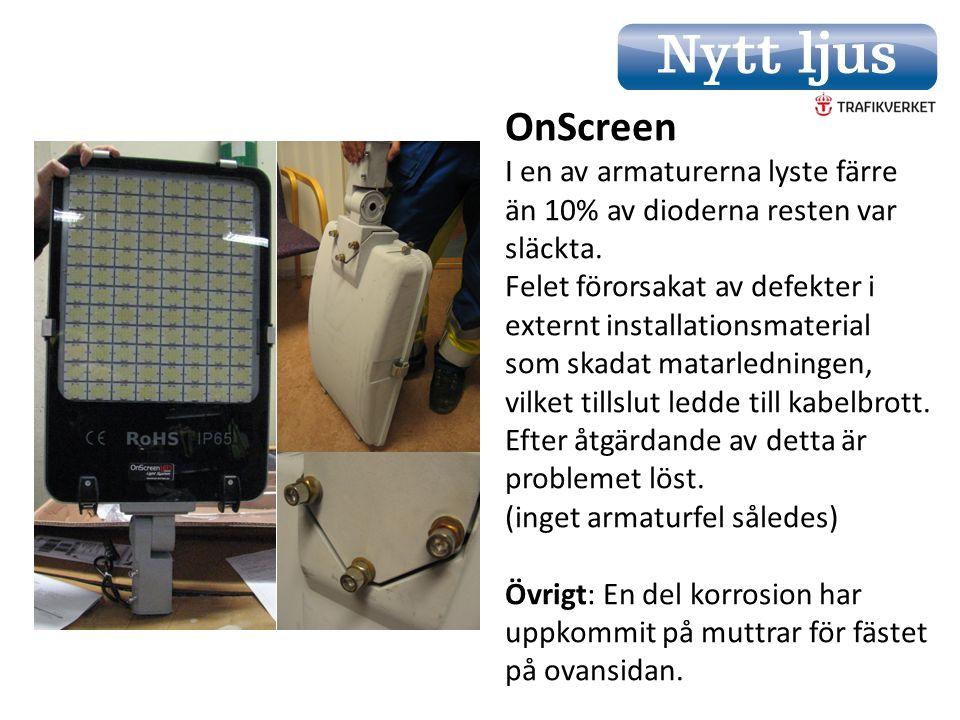 OnScreen I en av armaturerna lyste färre än 10% av dioderna resten var släckta.