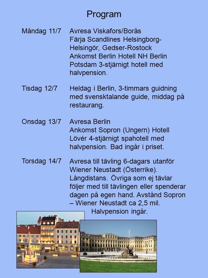 Program Måndag 11/7Avresa Viskafors/Borås Färja Scandlines Helsingborg- Helsingör, Gedser-Rostock Ankomst Berlin Hotell NH Berlin Potsdam 3-stjärnigt hotell med halvpension.