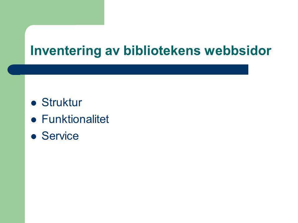 Inventering av bibliotekens webbsidor Struktur Funktionalitet Service