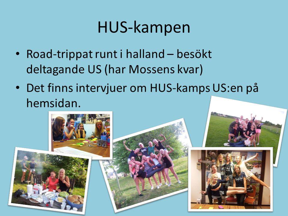 HUS-kampen Road-trippat runt i halland – besökt deltagande US (har Mossens kvar) Det finns intervjuer om HUS-kamps US:en på hemsidan.
