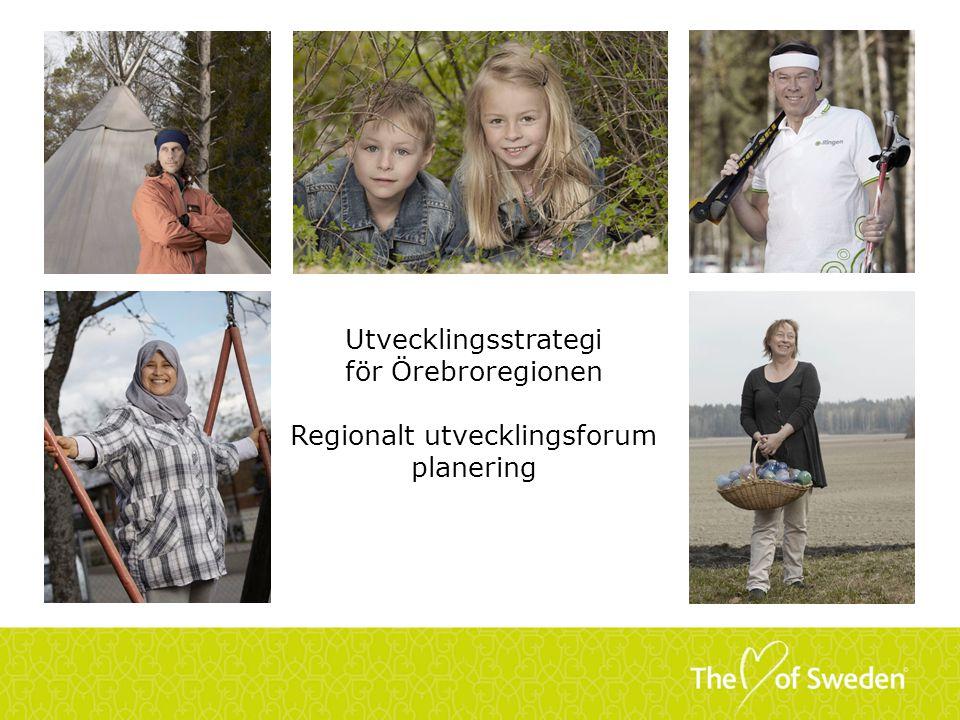 Utvecklingsstrategi för Örebroregionen Regionalt utvecklingsforum planering