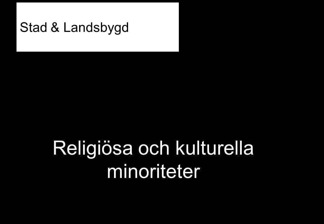Religiösa och kulturella minoriteter Stad & Landsbygd