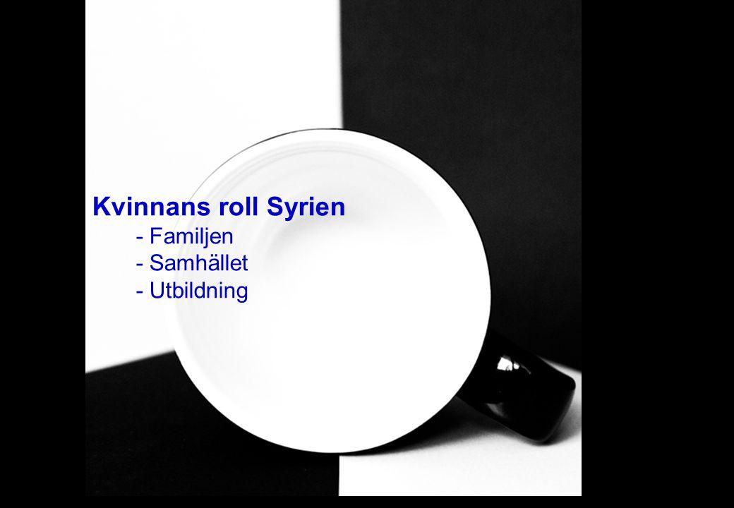 Kvinnans roll Syrien - Familjen - Samhället - Utbildning