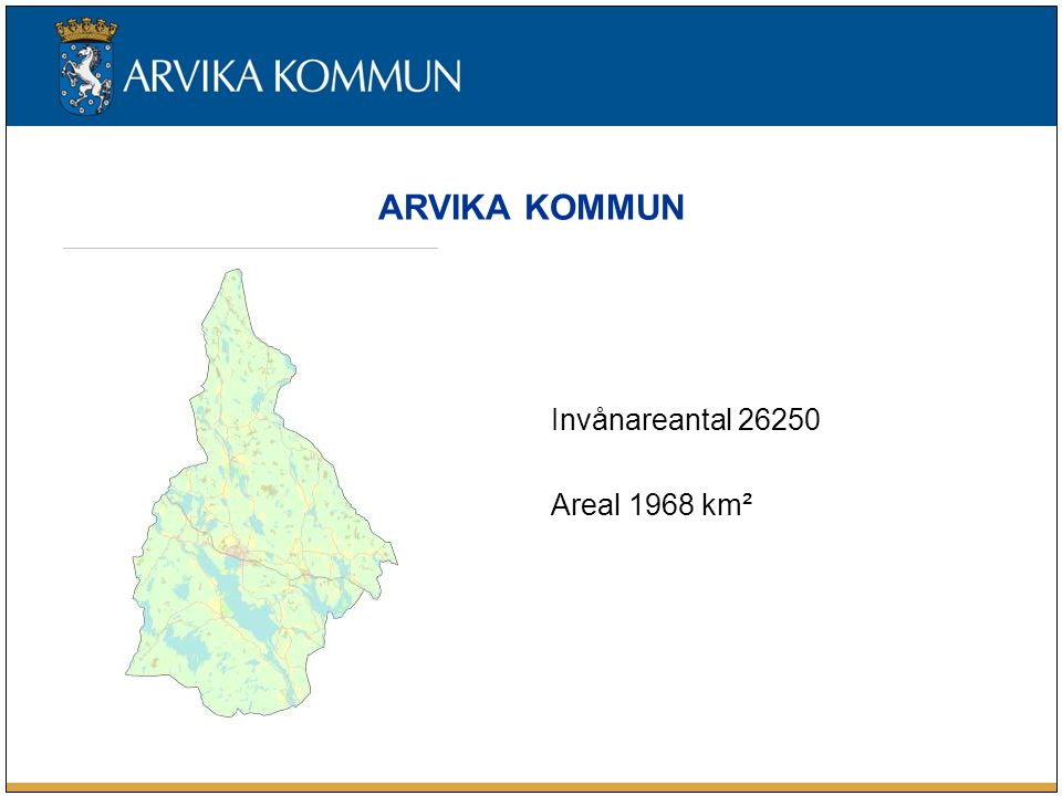 ARVIKA KOMMUN Invånareantal 26250 Areal 1968 km²