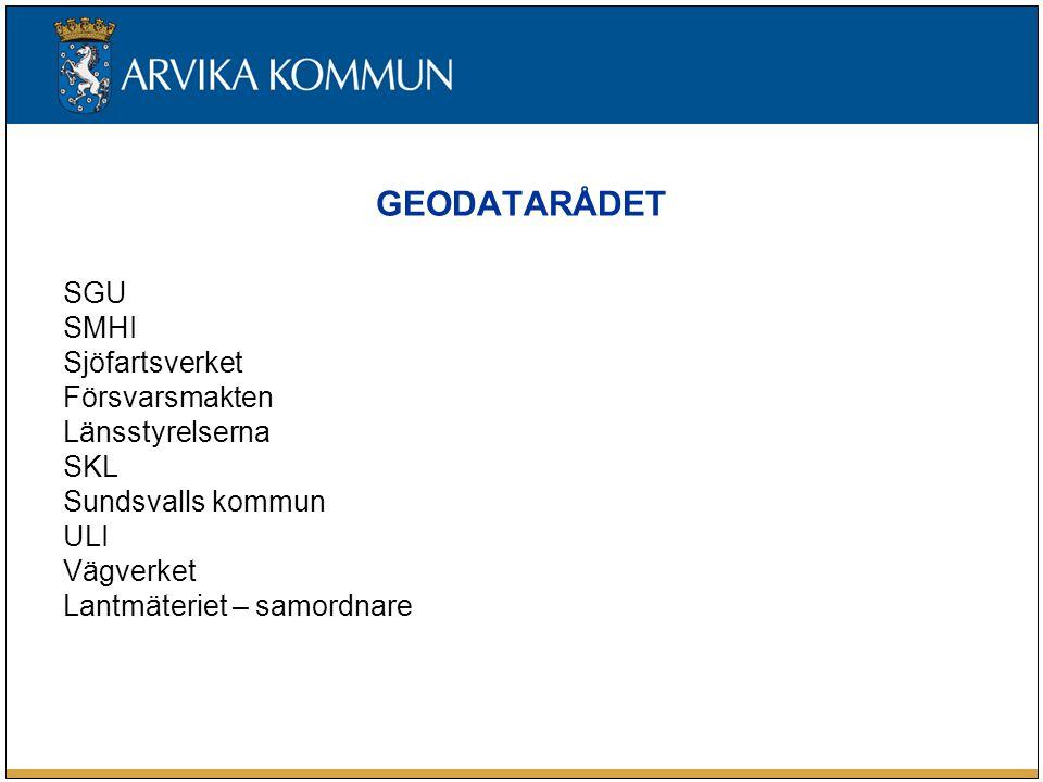 GEODATARÅDET SGU SMHI Sjöfartsverket Försvarsmakten Länsstyrelserna SKL Sundsvalls kommun ULI Vägverket Lantmäteriet – samordnare