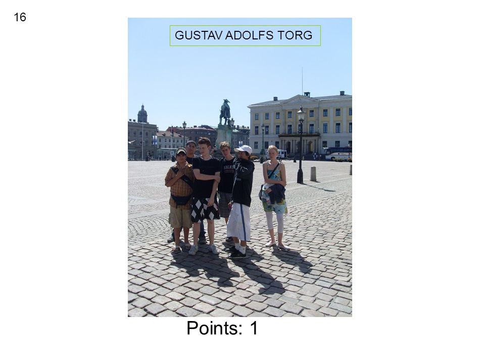 Points: 1 GUSTAV ADOLFS TORG 16