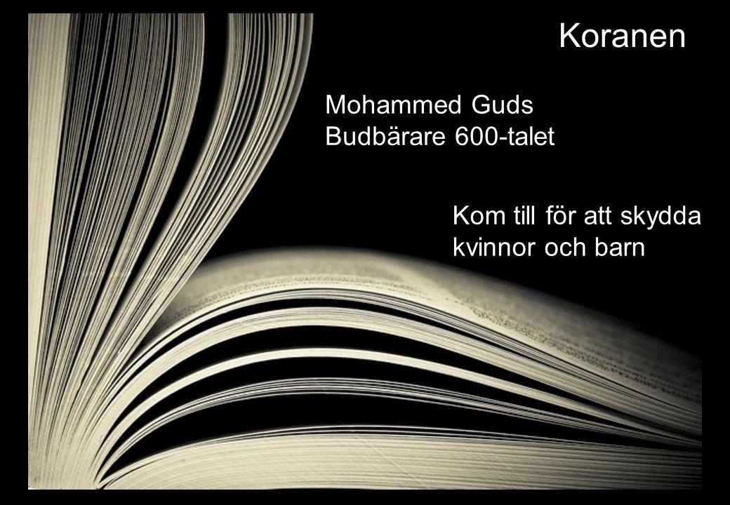 Koranen Mohammed Guds Budbärare 600-talet Kom till för att skydda kvinnor och barn