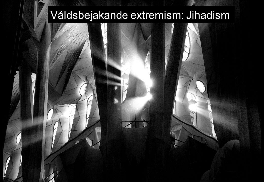 Våldsbejakande extremism: Jihadism