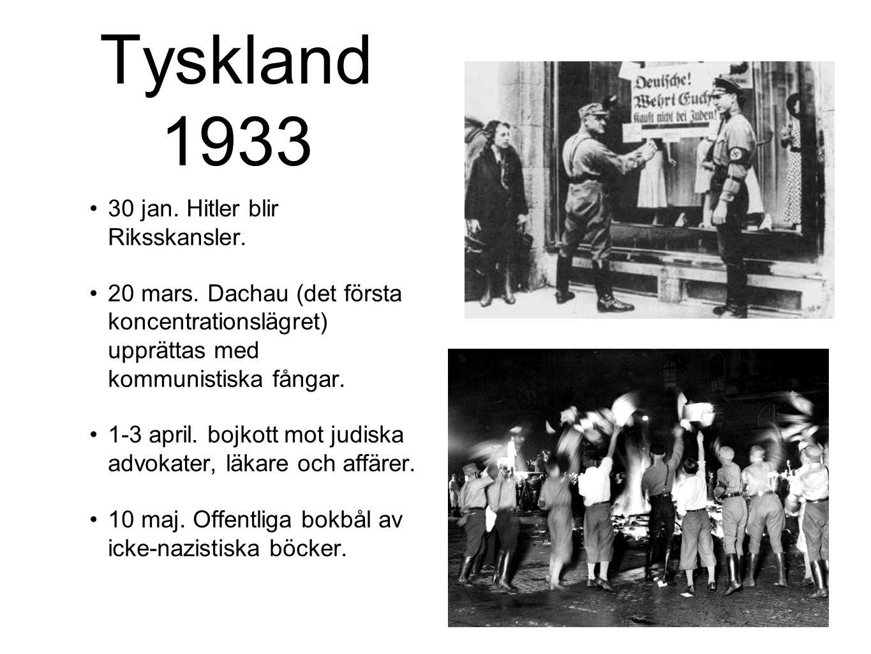 Tyskland 1933 30 jan. Hitler blir Riksskansler. 20 mars. Dachau (det första koncentrationslägret) upprättas med kommunistiska fångar. 1-3 april. bojko