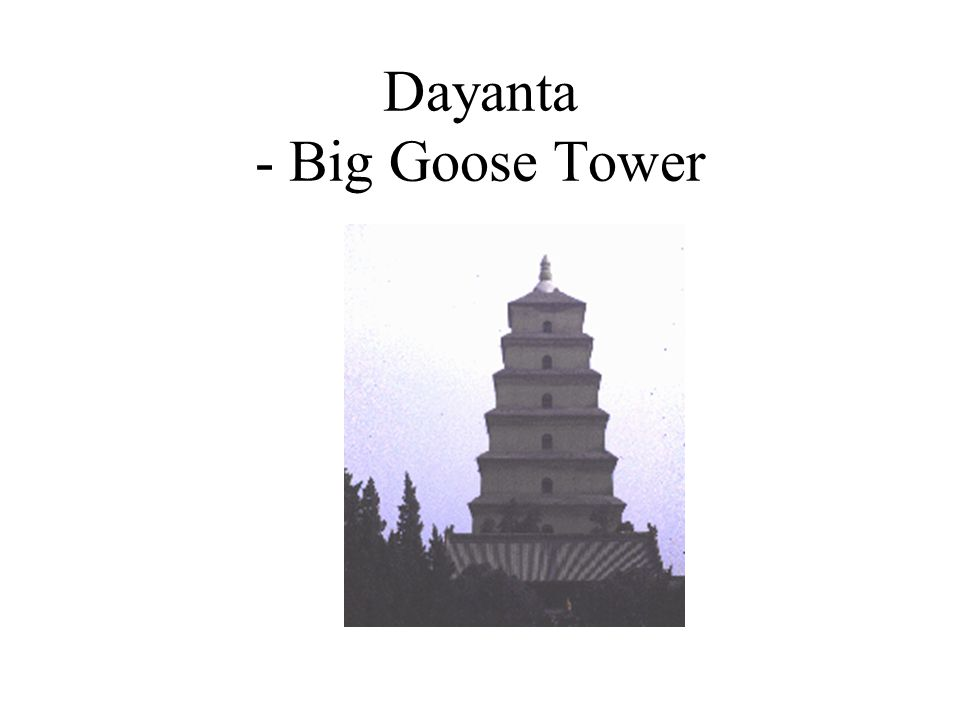 Dayanta - Big Goose Tower