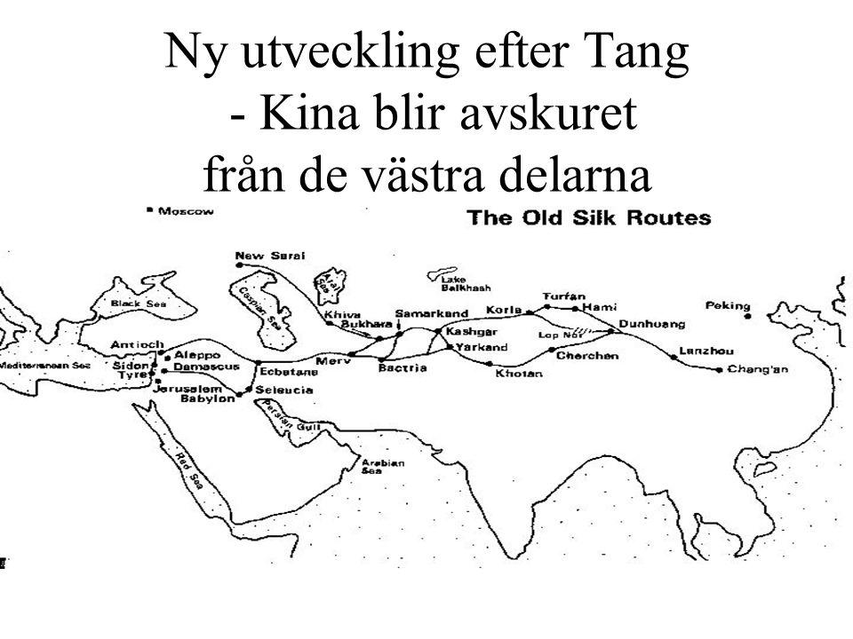 Ny utveckling efter Tang - Kina blir avskuret från de västra delarna