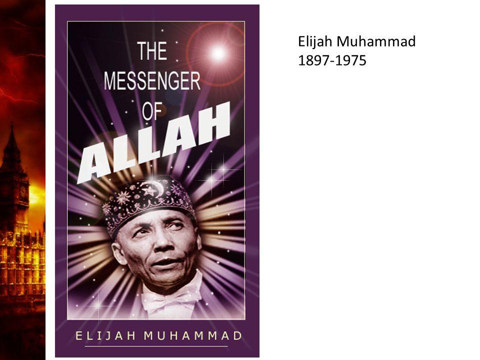 Elijah Muhammad 1897-1975