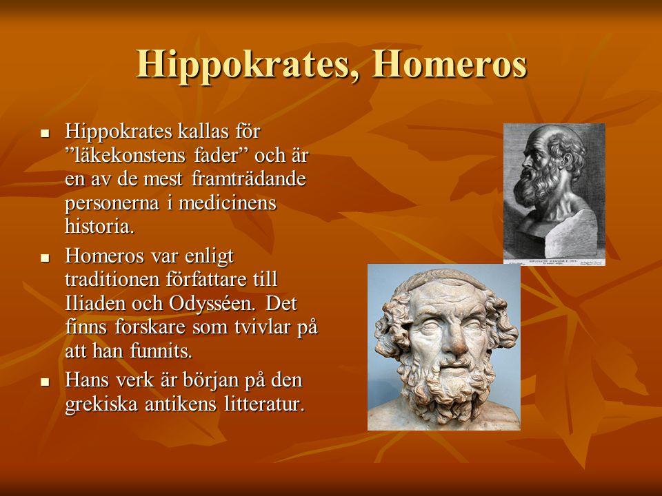 """Hippokrates, Homeros Hippokrates kallas för """"läkekonstens fader"""" och är en av de mest framträdande personerna i medicinens historia. Hippokrates kalla"""